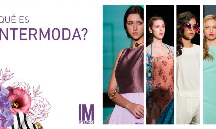 Ya está casi aquí Intermoda 68: la feria de moda más importante de América Latina